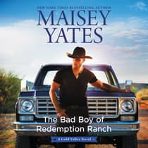 The Bad Boy of Redemption Ranch by Maisey Yates audiobook
