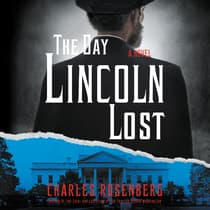 The Day Lincoln Lost by Charles Rosenberg audiobook