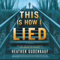 This Is How I Lied by Heather Gudenkauf audiobook