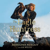 The Eagle Huntress by Aisholpan Nurgaiv audiobook