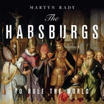 The Habsburgs by Martyn Rady audiobook
