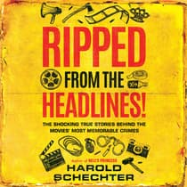 Ripped from the Headlines! by Harold Schechter audiobook