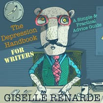 The Depression Handbook for Writers: A Simple and Practical Advice Guide by Giselle Renarde audiobook