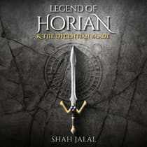 Legend of Horian and the Dycentian Blade by Shah Jalal audiobook