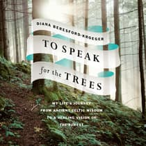 To Speak for the Trees by Diana Beresford-Kroeger audiobook