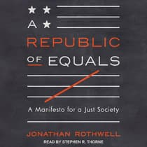 A Republic of Equals by Jonathan Rothwell audiobook