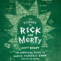 The Science of Rick and Morty by Matt Brady audiobook