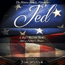 JED: A Boy's Passion Turns Into a Father's Peace: The Monroe Family, Volume 2 by Jim Wetton audiobook