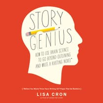 Story Genius by Lisa Cron audiobook