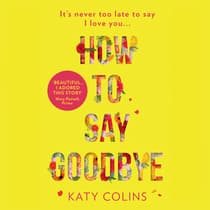 How to Say Goodbye by Katy Colins audiobook
