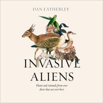 Invasive Aliens by Dan Eatherley audiobook