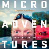 Microadventures by Alastair Humphreys audiobook