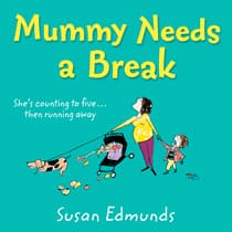 Mummy Needs a Break by Susan Edmunds audiobook