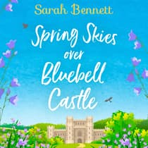 Spring Skies Over Bluebell Castle by Sarah Bennett audiobook