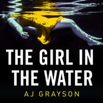 The Girl in the Water by A J Grayson audiobook