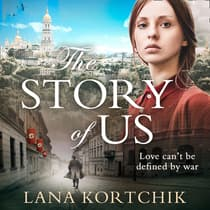 The Story of Us by Lana Kortchik audiobook