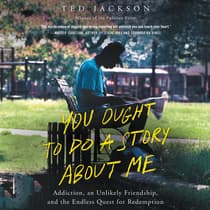 You Ought To Do a Story About Me by Ted Jackson audiobook