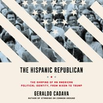 The Hispanic Republican by Geraldo Cadava audiobook