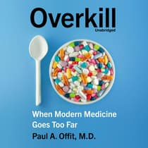 Overkill by Paul A.  Offit audiobook