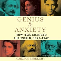 Genius & Anxiety by Norman Lebrecht audiobook