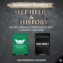 Summary Bundle: Self Help & History | Readtrepreneur Publishing: Includes Summary of Codependent No More & Summary of Dark Money by Readtrepreneur Publishing audiobook