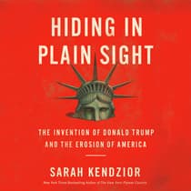 Hiding in Plain Sight by Sarah Kendzior audiobook
