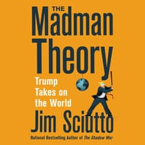 The Madman Theory by Jim Sciutto audiobook