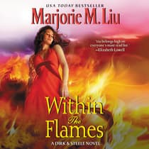 Within the Flames by Marjorie M. Liu audiobook