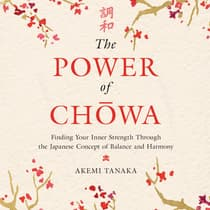 The Power of Chowa by Akemi Tanaka audiobook