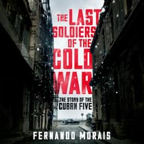 The Last Soldiers of the Cold War by Fernando Morais audiobook