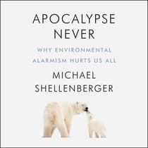 Apocalypse Never by Michael Shellenberger audiobook