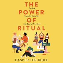The Power of Ritual by Casper ter Kuile audiobook