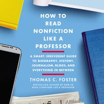 How to Read Nonfiction Like a Professor by Thomas C. Foster audiobook