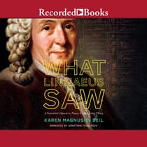 What Linnaeus Saw by Karen Magnuson Beil audiobook