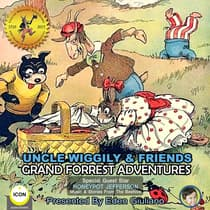 Uncle Wiggily & Friends - Grand Forest Adventures by Howard Garis audiobook