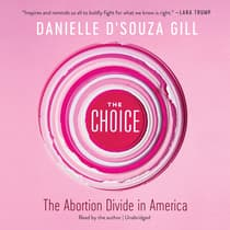 The Choice by Danielle D'Souza Gill audiobook