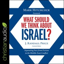 What Should We Think About Israel? by Randall Price audiobook