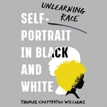 Self-Portrait in Black and White by Thomas Chatterton Williams audiobook