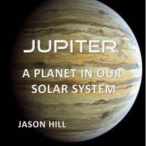 Jupiter: A Planet in our Solar System by Jason Hill audiobook