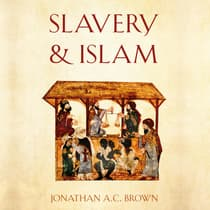 Slavery and Islam by Jonathan A. C. Brown audiobook