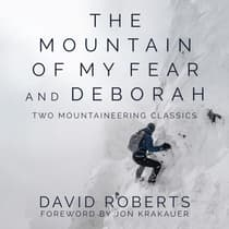 <i>The Mountain of My Fear</i> and <i>Deborah</i> by David Roberts audiobook