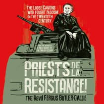 Priests de la Resistance! by The Revd Fergus Butler-Gallie audiobook