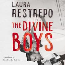 The Divine Boys by Laura Restrepo audiobook