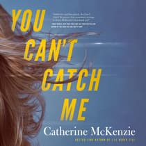 You Can't Catch Me by Catherine McKenzie audiobook