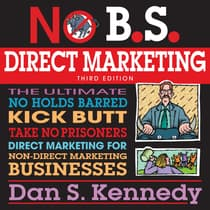 No B.S. Direct Marketing by Dan S. Kennedy audiobook
