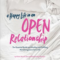 A Happy Life in an Open Relationship by Susan Wenzel audiobook