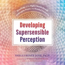Developing Supersensible Perception by Shelli Renée Joye audiobook