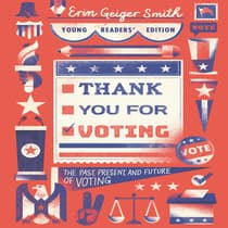 Thank You for Voting Young Readers' Edition by Erin Geiger Smith audiobook