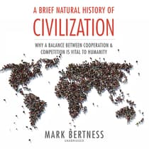 A Brief Natural History of Civilization by Mark Bertness audiobook