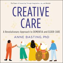 Creative Care by Anne Basting audiobook